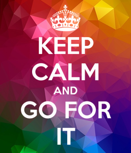 keep-calm-and-go-for-it-301